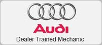 Audi Dealer Trained Mechanic